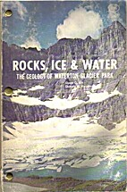 Rocks, Ice and Water; The Geology of…