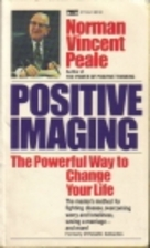 Positive Imaging: The Powerful Way to Change…