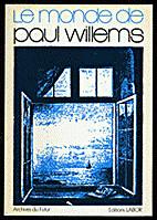 Le Monde De Paul Willems - Textes,…