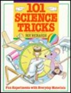101 Science Tricks: Fun Experiments With…