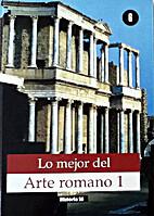 Lo mejor del arte romano 1 by AA. VV.