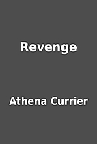 Revenge by Athena Currier