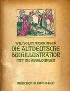 Die altdeutsche Buchillustration by Wilhelm…