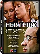 Her third [videorecording] by Egon Günther