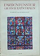Farbenfenster grosser Kathedralen des XII.…