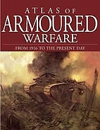 Atlas of Armored Warfare from 1916 to the…