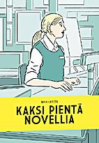 Kaksi pientä novellia by Mika…