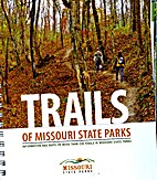 Trails of Missouri State Parks by Suie Holst…