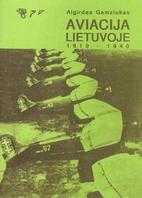 Aviacija Lietuvoje 1919-1940 by Algirdas…