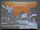 Coventry Old and New by E. B. Newbold