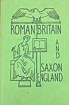 Roman Britain and Saxon England by P.W.J.…