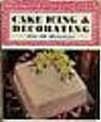 Cake icing and decorating for all occasions…