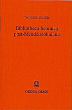 Bibliotheca Hebraica post-Mendelssohniana :…