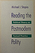 Reading the Postmodern Polity: Political…