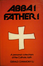 Abba! Father!: A Personal Catechism by…