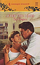 After the Roses by Kay Gregory
