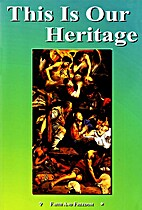 This Is Our Heritage, New Edition by Sister…
