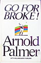 Go for broke; my philosophy of winning golf…