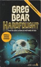 Hardfought by Greg Bear