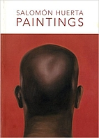 Salomon Huerta: Paintings by Elizabeth…