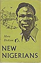 New Nigerians by Mora Dickson