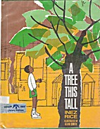 A Tree This Tall by Inez Rice