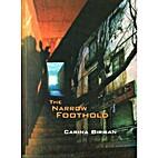 The Narrow Foothold by Carina Birman