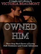 Owned by Him (A Naughty Girl Collection)…