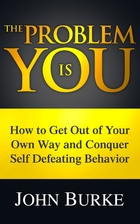 The Problem is YOU: How to Get Out of Your…