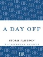 A Day Off by Storm Jameson