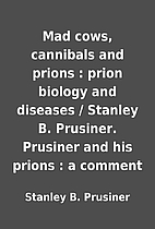 Mad cows, cannibals and prions : prion…