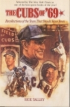 The Cubs of '69: Recollections of the…