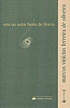 Uma Ou Outra Forma de Tirania by Marcos…