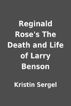 Reginald Rose's The Death and Life of Larry…