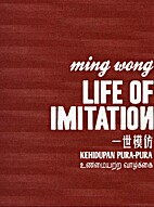 Life of Imitation by Ming Wong