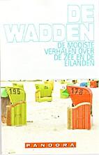 De Wadden : de mooiste verhalen over de zee…