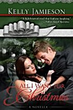 All I Want For Christmas by Kelly Jamieson