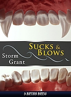 Sucks & Blows by Storm Grant