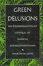 Green Delusions: An Environmentalist…