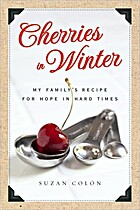 Cherries in winter : my family's recipe for…