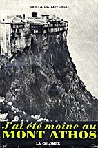 J'ai été moine au Mont Athos by Costa de…
