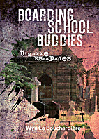 Boarding School Buddies - Bizzare Escapades…