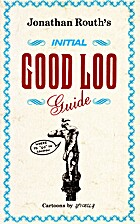 Initial Good Loo Guide by Jonathan Routh