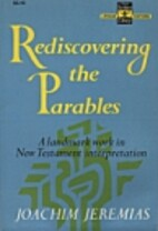 Rediscovering the Parables by Joachim…