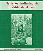 Tshishenniu-Maninuish Umishta-Aiatshimun by…