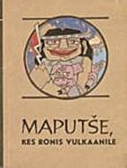 Maputše, kes ronis vulkaanile :…