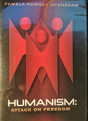 Humanism: Attack on Freedom by Pamela Romney…
