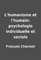 L'humanisme et l'humain:…
