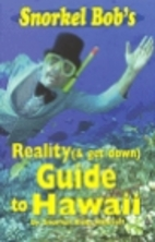 Snorkel Bob's Reality (& get down) Guide To…