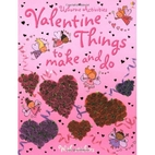 Valentine Things to Make and Do by Rebecca…